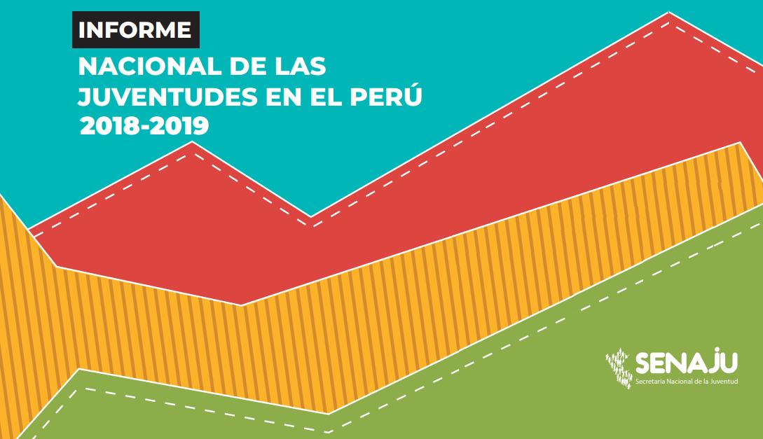 Informe Nacional de las Juventudes en el Perú 2018 – 2019