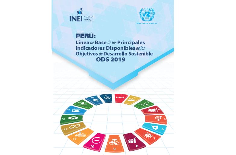 Perú: Línea de base de los principales indicadores disponibles de los Objetivos de Desarrollo Sostenible, ODS 2019