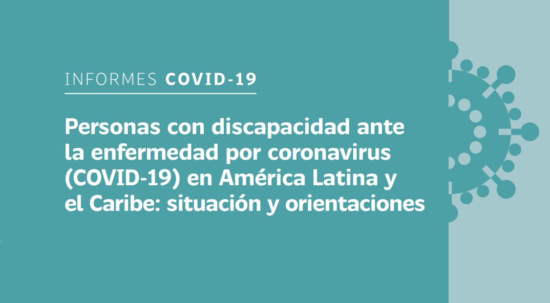 Personas con discapacidad ante la enfermedad por coronavirus (COVID-19) en América Latina y el Caribe: situación y orientaciones