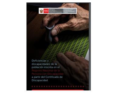 Deficiencias y discapacidades de la población inscrita en el Registro Nacional de la Persona con Discapacidad a partir del Certificado de Discapacidad