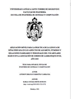 Aplicación móvil para la práctica de la lengua de señas peruana en los aspectos de alfabeto, números y relaciones familiares y personales del vocabulario básico en la asociación de sordos de Lambayeque en el año 2020