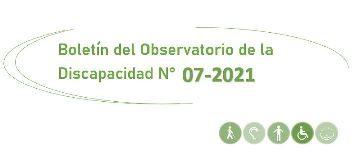 Boletín del Observatorio de la Discapacidad N° 07-2021