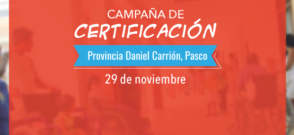 29 de noviembre: Campaña de Certificación en Provincia Daniel Carrión, Pasco