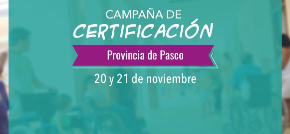 20 y 21 de noviembre: Campaña de Certificación en Pasco