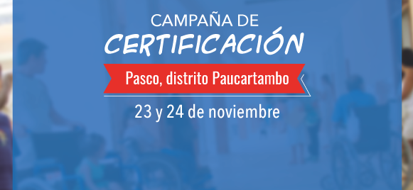 23 y 24 de noviembre: Campaña de Certificación en Paucartambo, Pasco