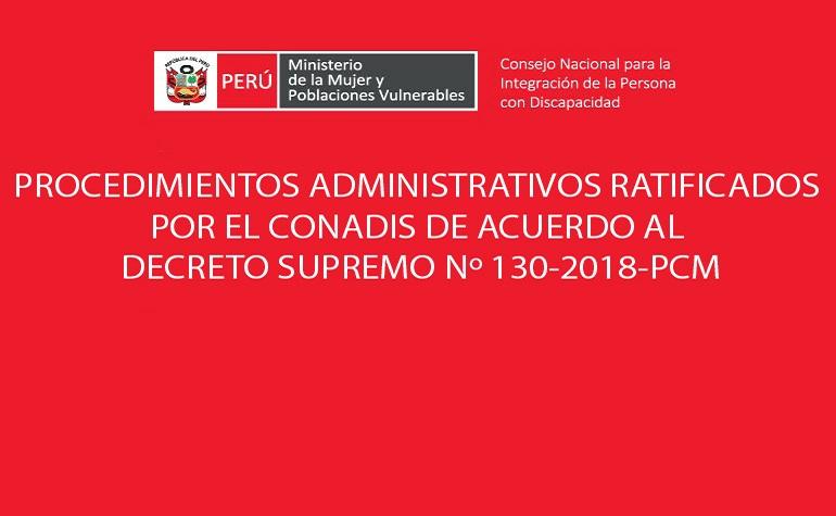 Procedimientos Administrativos Ratificados por el CONADIS de acuerdo al Decreto Supremo Nº 130-2018-PCM